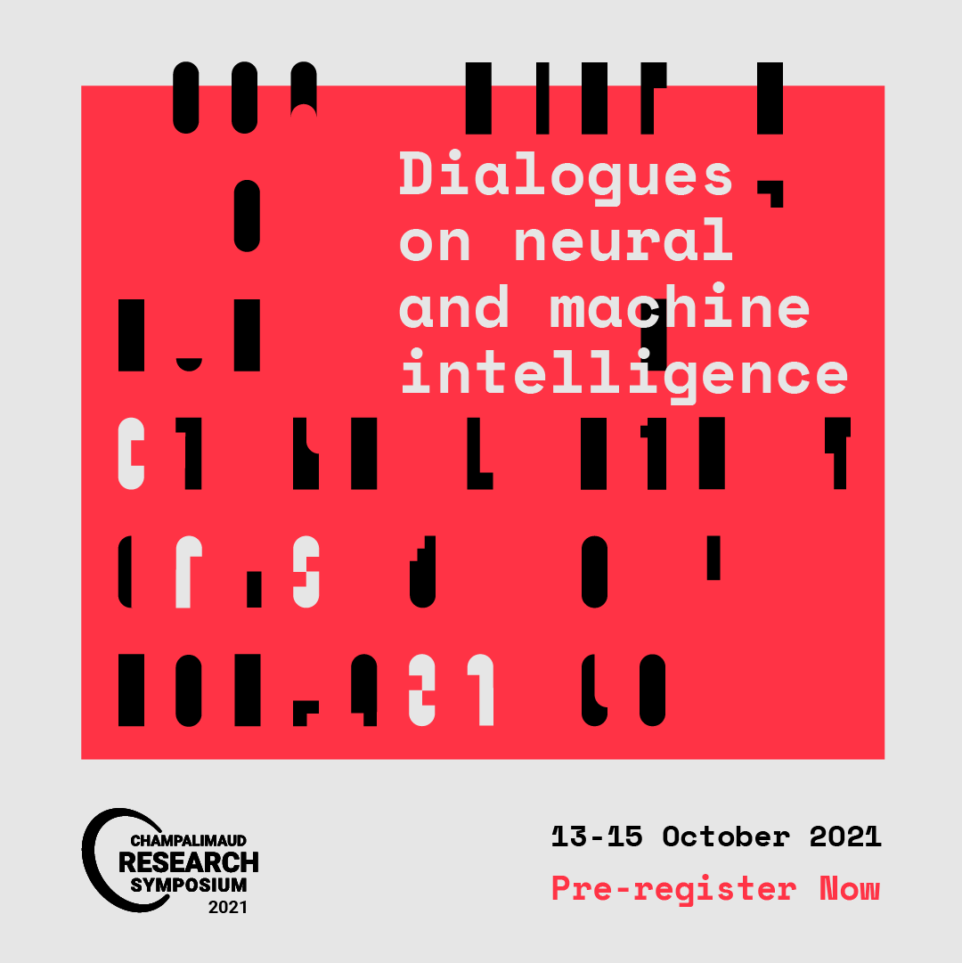 2021 Champalimaud Research Symposium: Dialogues on Neural and Machine Intelligence